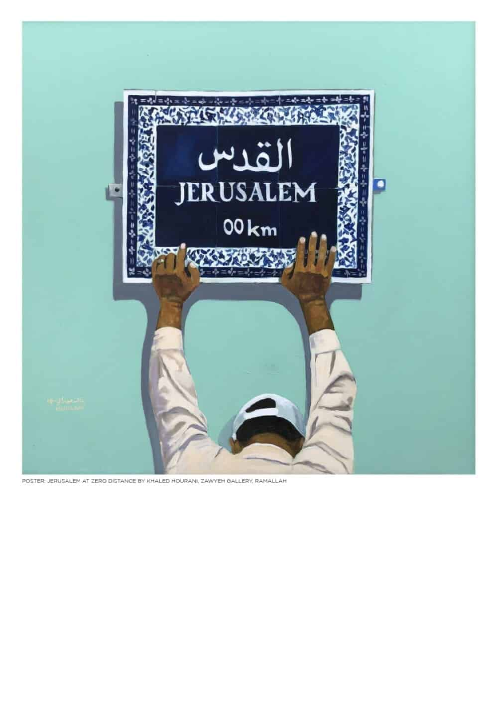 Jerusalem at Zero Distance by Khaled Hourani